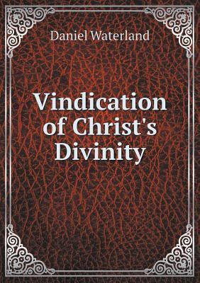 Vindication of Christ's Divinity