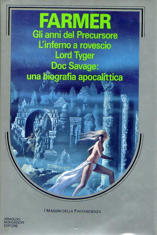 Gli anni del precursore - L'inferno a rovescio - Lord Tyger - Doc Savage: una biografia apocalittica