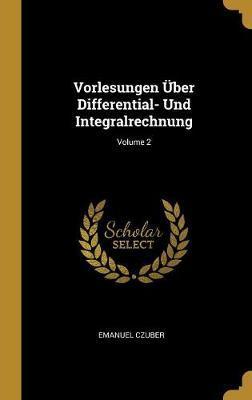 Vorlesungen Über Differential- Und Integralrechnung; Volume 2