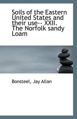 Soils of the Eastern United States and Their Use-- XXII. the Norfolk Sandy Loam