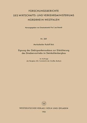 Eignung Des Gebirgsankerausbaus Zur Erleichterung Des Streckenvortriebs Im Steinkohlenbergbau