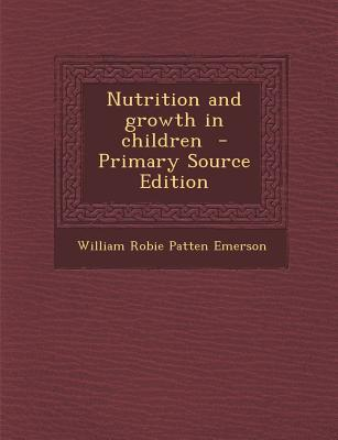 Nutrition and Growth in Children - Primary Source Edition