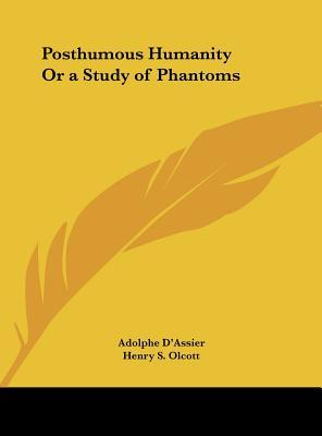 Posthumous Humanity or a Study of Phantoms