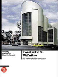 Konstantin S. Mel'nikov and the Construction of Moscow