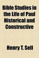Bible Studies in the Life of Paul Historical and Constructive