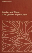 Structure and Theme--Don Quixote to James Joyce