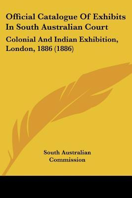 Official Catalogue of Exhibits in South Australian Court