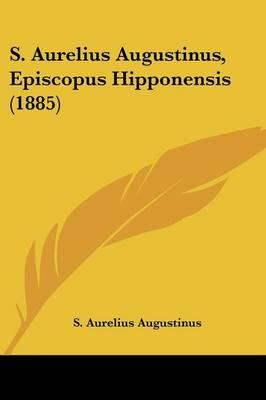 S. Aurelius Augustinus, Episcopus Hipponensis (1885)