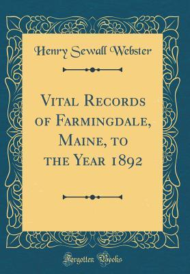 Vital Records of Farmingdale, Maine, to the Year 1892 (Classic Reprint)