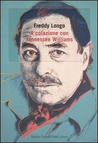 A colazione con Tennessee Williams