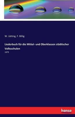 Liederbuch für die Mittel- und Oberklassen städtischer Volksschulen