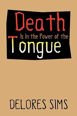 Death Is in the Power of the Tongue