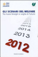 Gli scenari del welfare. Tra nuovi bisogni e voglia di futuro