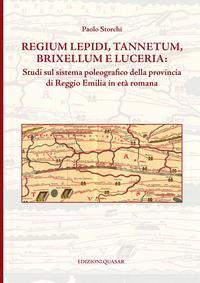 Regium Lepidi, Tannetum, Brixellum e Luceria
