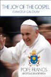 The Joy of the Gospel. Evangelii Gaudium - Apostolic Exhortation