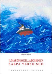 Il marinaio della domenica salpa verso sud