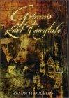 Grimm's Last Fairyta...