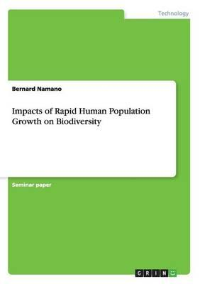 Impacts of Rapid Human Population Growth on Biodiversity