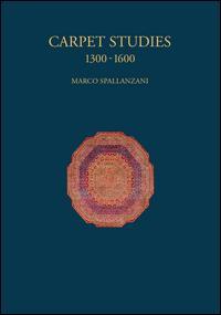 Carpet studies 1300-1600. Ediz. illustrata