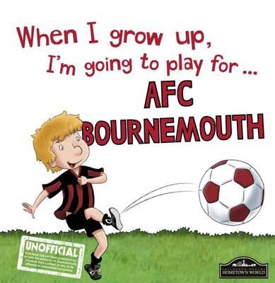 When I grow up, I'm going to play For Bournemouth
