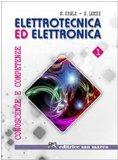 Elettrotecnica ed elettronica. Conoscenze e competenze con espansione on-line. Per le Scuole superiori