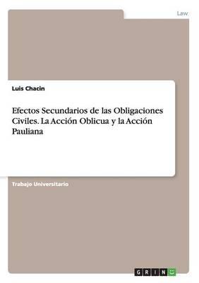 Efectos Secundarios de las Obligaciones Civiles. La Acción Oblicua y la Acción Pauliana