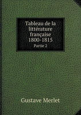 Tableau de La Litterature Francaise 1800-1815 Partie 2