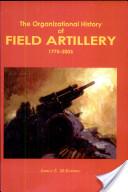The organizational history of field artillery 1775-2003