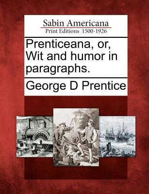 Prenticeana, Or, Wit and Humor in Paragraphs