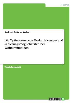 Die Optimierung von Modernisierungs- und Sanierungsmöglichkeiten bei Wohnimmobilien