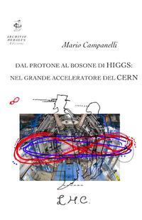 Dal protone al bosone di Higgs