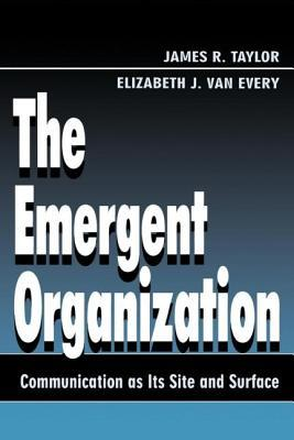 The Emergent Organization