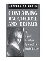 Containing Rage, Terror, and Despair