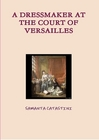 A dressmaker at the court of Versailles