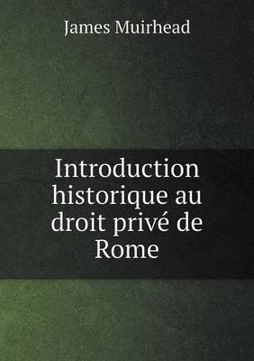 Introduction Historique Au Droit Prive de Rome