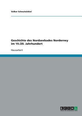 Geschichte des Nordseebades Norderney im 19./20. Jahrhundert