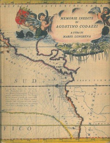 Memorie inedite di Agostino Codazzi sui suoi viaggi per l'Europa e nelle Americhe (1816-1822)