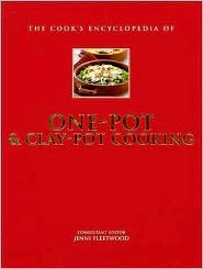 The Cook's Encyclopedia of One-Pot & Clay-Pot Cooking