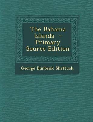 The Bahama Islands -...
