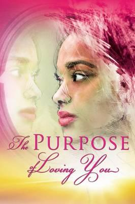 The Purpose of Loving You