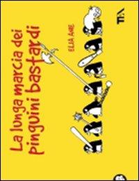 La lunga marcia dei pinguini bastardi