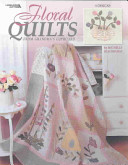 Floral Quilts from Grandma's Cupboard (Leisure Arts #3477)