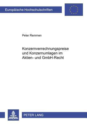 Konzernverrechnungspreise und Konzernumlagen im Aktien- und GmbH-Recht