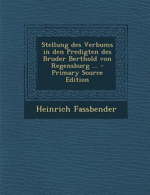 Stellung Des Verbums in Den Predigten Des Bruder Berthold Von Regensburg