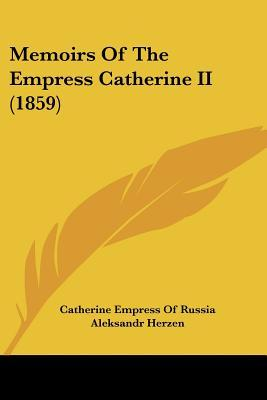 Memoirs of the Empress Catherine II