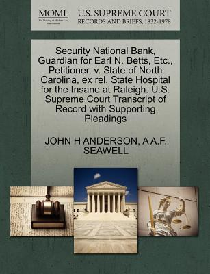 Security National Bank, Guardian for Earl N. Betts, Etc, Petitioner, V. State of North Carolina, Ex Rel. State Hospital for the Insane at Raleigh. U