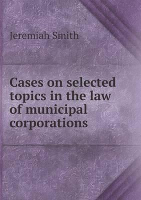 Cases on Selected Topics in the Law of M