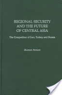 Regional Security and the Future of Central Asia