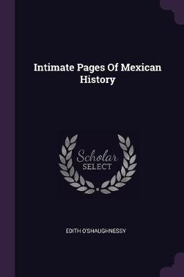 Intimate Pages of Mexican History