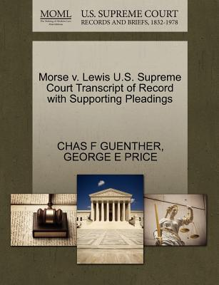 Morse V. Lewis U.S. Supreme Court Transcript of Record with Supporting Pleadings